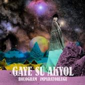 Gaye Su Akyol - Akil olmayinca