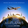 Living in the Age of Airplanes Original Motion Picture Soundtrack
