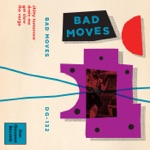 Bad Moves - Get Slow