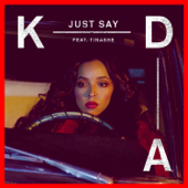 Just Say (feat. Tinashe)