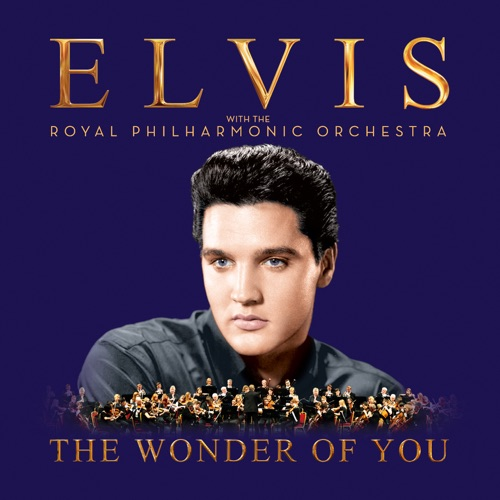 Elvis Presley - The Wonder of You: Elvis with the Royal Philharmonic Orchestra