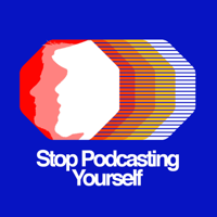 Podcast cover art for Stop Podcasting Yourself