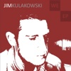 We EP - Jim Kulakowski