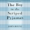 The Boy in the Striped Pyjamas (Unabridged) - John Boyne