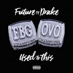 Future - Used to This (feat. Drake)