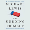 Michael Lewis - The Undoing Project: A Friendship That Changed Our Minds (Unabridged)  artwork