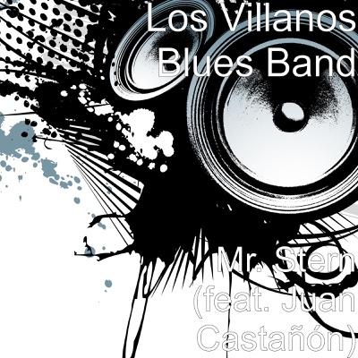 Mr. Stern (feat. Juan Castañón) - Single - Los Villanos Blues Band album