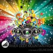 River Deep, Mountain High (In the style of 'Celine Dion') [Karaoke Version]