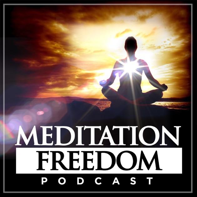 Meditation Freedom Podcast