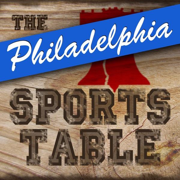 The Philadelphia Sports Table | Philly Sports News & Views