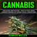Damien Miller - Cannabis: Marijuana Horticulture - How to Easily Grow Cannabis Indoors, Get Higher Yields, & Bigger Buds (Unabridged)