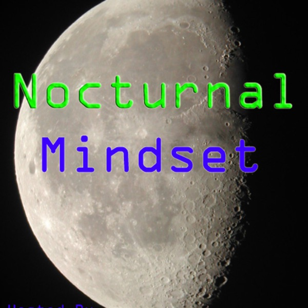 Nocturnal Mindset Podcast