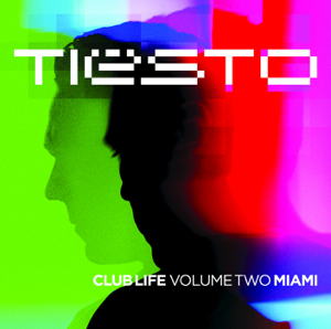 Tiësto - Club Life, Vol. Two - Miami