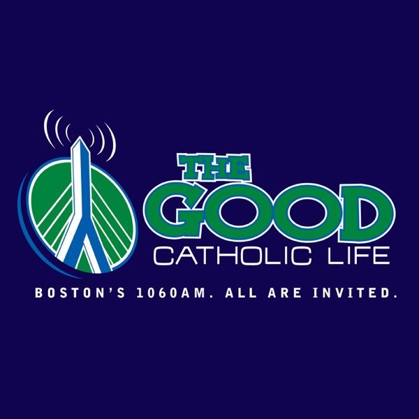 The Good Catholic Life