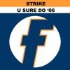 U Sure Do - Strike