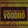 Download Video Voodoo (feat. Walshy Fire) - Garmiani