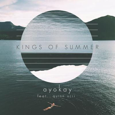 Kings of Summer - ayokay & Quinn XCII song