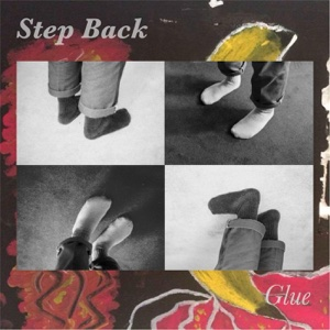 Step Back - EP - Glue - Glue