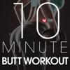 Power Music Workout - 10 Minute - Butt Workout - EP artwork