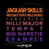 Reload That: Reloaded (feat. Milli Major, Tempa T, Big Narstie & Example) - Single