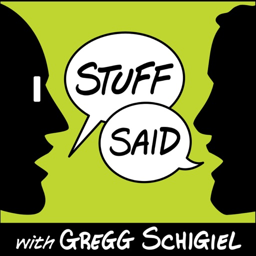 Cover image of Stuff Said with Gregg Schigiel