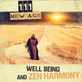 111 New Age Well Being and Zen Harmony: Peaceful Instrumental Music, Deep Relaxation, Calm Mind, Yoga Meditation, Emotional Healing Therapy, Soothing Sounds, Spiritual Development