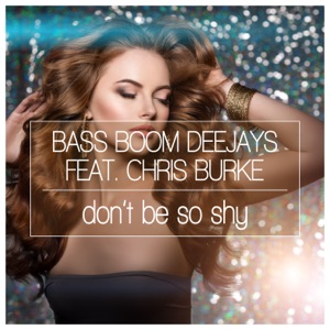 Bass Boom Deejays - Don't Be so Shy feat. Chris Burke