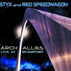 Arch Allies - Live At Riverport - Styx & REO Speedwagon Album Cover