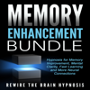 Rewire the Brain Hypnosis - Memory Enhancement Bundle:  Hypnosis for Memory Improvement, Mental Clarity, Fast Learning and More Neural Connections grafismos