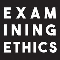 Examining Ethics podcast