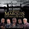 Neil Gaiman - Neil Gaiman's How the Marquis Got His Coat Back: BBC Radio 4 Full-Cast Dramatisation  artwork
