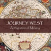 Journey West: A Migration of Melody - Journey West