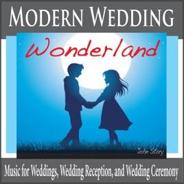 Modern Wedding Wonderland: Music for Weddings, Wedding Reception ...