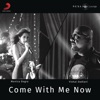 Come with Me Now Single