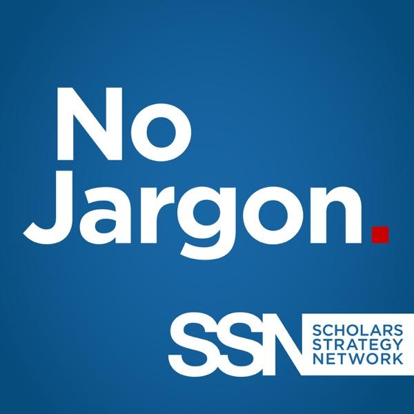 Scholars Strategy Network's No Jargon