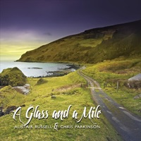 A Glass and a Mile by Alistair Russell & Chris Parkinson on Apple Music