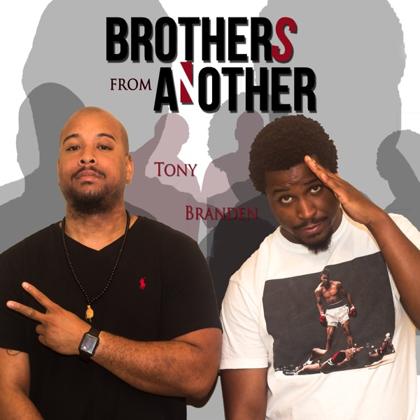 Brothers From Another Podcast