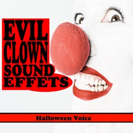 ‎Evil Clown Sound Effects by Halloween Voice