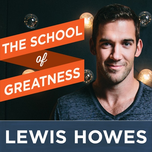 Cover image of The School of Greatness with Lewis Howes