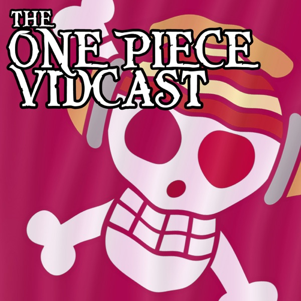 The One Piece Vidcast