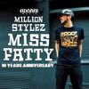 Miss Fatty - Million Stylez