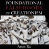 Aron Ra - Foundational Falsehoods of Creationism (Unabridged) artwork