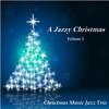 Christmas Music Jazz Trio - A Jazzy Christmas, Vol. 1 artwork