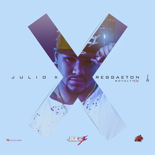 Julio X - Reggaeton Royalty IV (feat. El Nene La Amenaza, Shadow Blow, Anuel AA, Jory Boy, Farruko, Ozuna, Daddy Yankee, Nicky Jam & De La Ghetto) - Single