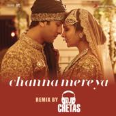 Channa Mereya (Remix By DJ Chetas) [From