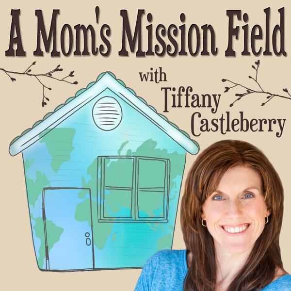 A Mom's Mission Field