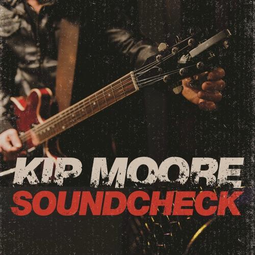 Kip Moore - Soundcheck (Live) - EP