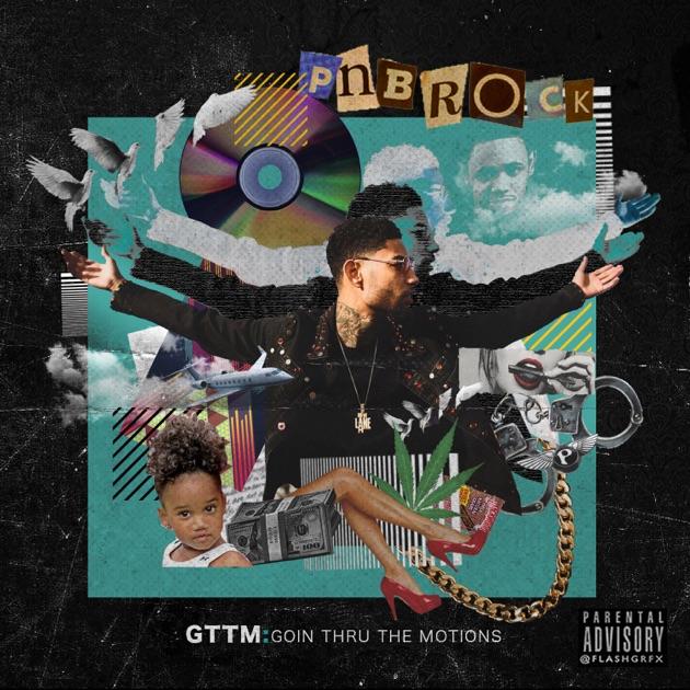GTTM: Goin Thru The Motions By PnB Rock On Apple Music