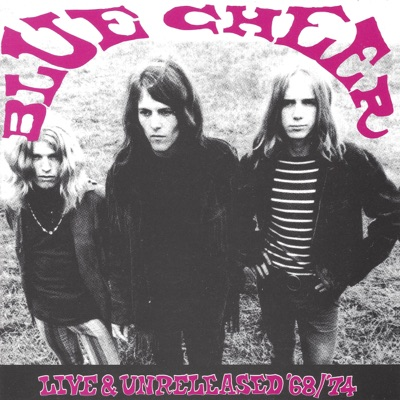 Live & Unreleased '68/'74 - Blue Cheer