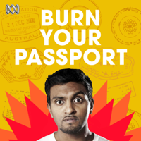 Burn Your Passport with Nazeem Hussain podcast